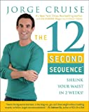 The 12 Second Sequence: Shrink Your Waist in 2 Weeks