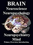 """The Human Brain: Introduction, Primer, & Overview Brain Atlas  Localization  & Functional Neuroanatomy of the Brain   Knowing Yet Not Knowing: Disconnected Consciousness  The Visual Mind: Denial of Blindness """"Blind Sight""""  Body Consci..."""
