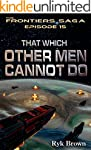 """Ep.#15 - """"That Which Other Men Cannot..."""