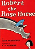 Robert the Rose Horse (0001711172) by Heilbroner, Joan