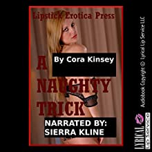 A Naughty Trick: A BDSM Stranger Sex Short Audiobook by Cora Kinsey Narrated by Sierra Kline