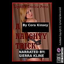 A Naughty Trick: A BDSM Stranger Sex Short | Livre audio Auteur(s) : Cora Kinsey Narrateur(s) : Sierra Kline