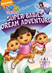 Dora the Explorer: Super Babies' Drea...