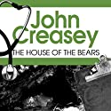 The House of the Bears: Dr Palfrey Series, Book 8 (       UNABRIDGED) by John Creasey Narrated by Stephen Greif