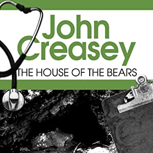 The House of the Bears: Dr Palfrey Series, Book 8 | [John Creasey]