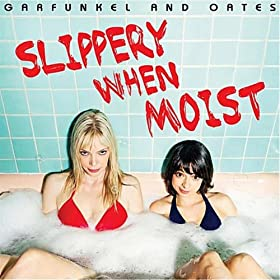 Amazon.com: Slippery When Moist [Explicit]: Garfunkel and Oates: MP3 Downloads
