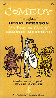 henri bergson essay on comedy The complete text of laughter: an essay on the meaning of comic by henri bergson an equivocal situation in a burlesque and a scene of high comedy.