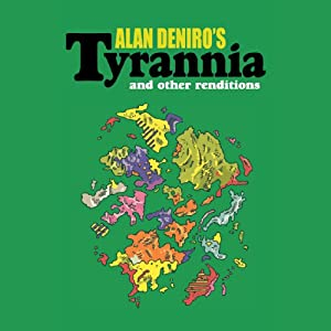 Tyrannia and Other Renditions | [Alan DeNiro]