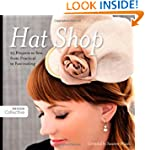 Hat Shop: 25 Projects to Sew, from Pr...