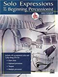 Solo Expressions For The Beginning Percussionist (Book & 2 CD's) (0739045873) by James Campbell