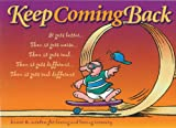 Keep Coming Back Gift Book: Humor & Wisdom for Living and Loving Recovery (Keep Coming Back Books)