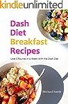 Dash Diet Breakfast Recipes: Lose 5 P...