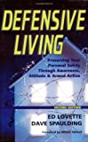 img - for Defensive Living: Preserving Your Personal Safety through Awareness, Attitude and Armed Action book / textbook / text book