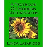 A Textbook of Modern Naturopathyby Linda Lazarides