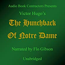 The Hunchback of Notre Dame (       UNABRIDGED) by Victor Hugo Narrated by Flo Gibson