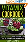 Vitamix Cookbook: Not Just Smoothies!...
