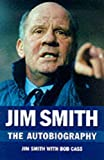 img - for Jim Smith: The Autobiography by Jim Smith (2000-10-02) book / textbook / text book