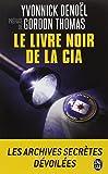 echange, troc Yvonnick Denoel - Le livre noir de la CIA