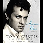 American Prince: A Memoir | Tony Curtis,Peter Golenbock