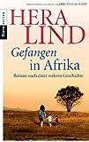 Gefangen in Afrika: Roman nach einer wahren Geschichte