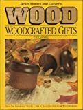 img - for Better Homes and Gardens Wood Woodcrafted Gifts You Can Make book / textbook / text book