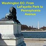 Washington DC: Walking Lafayette Park & Pennsylvania Avenue | Maureen Reigh Quinn