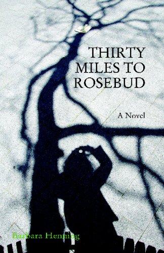 Thirty Miles To Rosebud