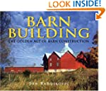 Barn Building: The Golden Age of Barn...