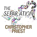 The Separation (       UNABRIDGED) by Christopher Priest Narrated by Joe Jameson