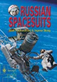 img - for Russian Spacesuits (Springer Praxis Books / Space Exploration) by Abramov, Isaac, Skoog, Ingemar (2003) Paperback book / textbook / text book