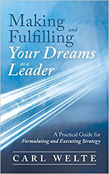 Making And Fulfilling Your Dreams As A Leader