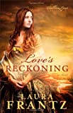 Love's Reckoning: A Novel (The Ballantyne Legacy)