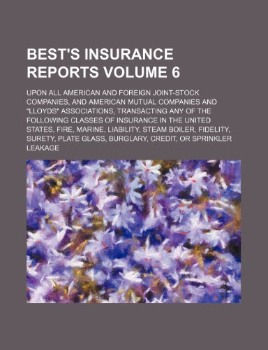 bests-insurance-reports-volume-6-upon-all-american-and-foreign-joint-stock-companies-and-american-mu