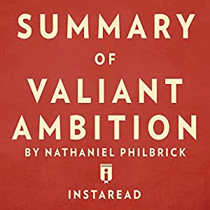 Summary of Valiant Ambition: By Nathaniel Philbrick | Includes Analysis Audiobook