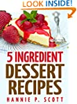 Desserts in 5 Ingredients (Easy Desse...