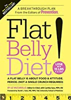 Flat Belly Diet!:�A Flat Belly is about Food & Attitude.  (Not a Single Crunch Required)