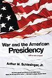 War and the American Presidency (0393327698) by Schlesinger, Arthur Meier