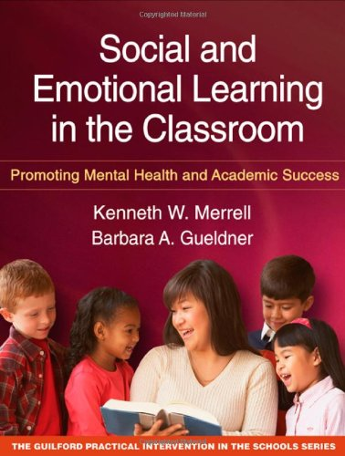 Social and Emotional Learning in the Classroom: Promoting...