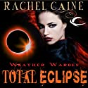 Total Eclipse: Weather Warden, Book 9 (       UNABRIDGED) by Rachel Caine Narrated by Dina Pearlman