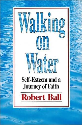 Walking on Water: Self-Esteem and a Journey of Faith