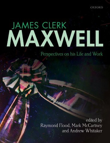 Mark McCartney, Raymond Flood  Andrew Whitaker - James Clerk Maxwell: Perspectives on his Life and Work