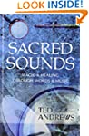 Sacred Sounds: Magic & Healing Throug...