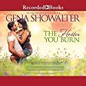 The Hotter You Burn Audiobook by Gena Showalter Narrated by Savannah Richards