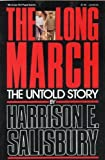 The Long March: The Untold Story (0070544719) by Salisbury, Harrison E.