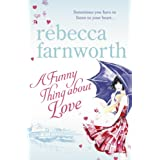 A Funny Thing About Loveby Rebecca Farnworth