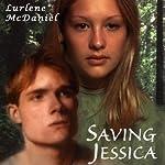 Saving Jessica | Lurlene McDaniel