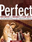 PERFECT: Bob Knight and Indiana's 2-y...