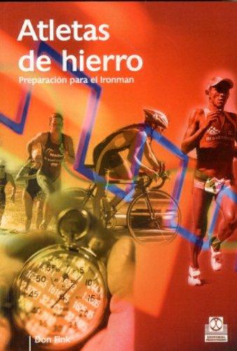Atletas de Hierro. Preparación para el Ironman (Deportes)