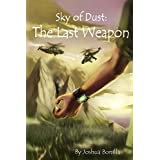 Sky of Dust: The Last Weapon, Book 1 of 3di Joshua Bonilla