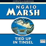 Tied Up in Tinsel (       UNABRIDGED) by Ngaio Marsh Narrated by James Saxon
